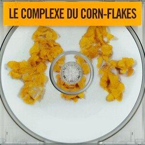 Le complexe du corn-flakes