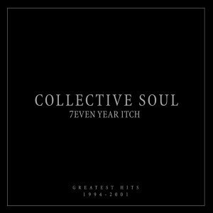 7even Year Itch Collective Soul Greatest Hits 1994-2001 - Int'l Version