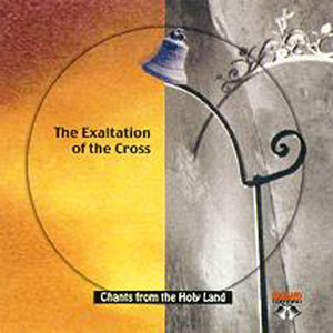 CD 11- The Exaltation of the Cross-Live from the Church of the Holy Sepulchre