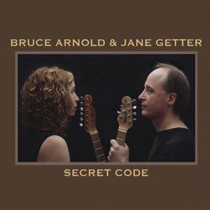 Bruce Arnold & Jane Getter Secret Code