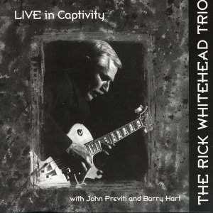 Live In Captivity/The Rick Whitehead Trio
