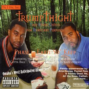 TrumpThight Phase 1-Earn Yo Keep