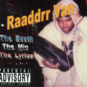 Raaddrr Van / The Booth - The Mic - The Lyrics