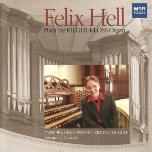 Felix Hell Plays the Rieger-Kloss Organ