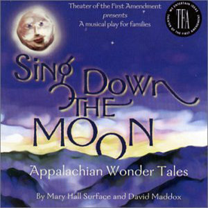 Sing Down the Moon: Appalachian Wonder Tales