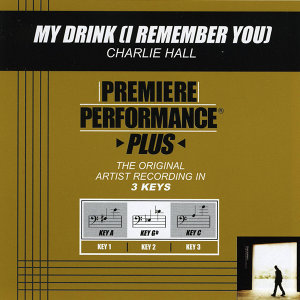 My Drink (I Remember You) (Premiere Performance Plus Track)
