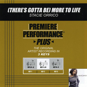 (There's Gotta Be) More To Life (Premiere Performance Plus Track)