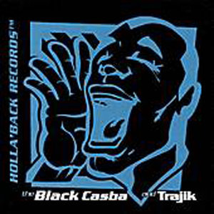 Holla'Back Records - The Black Casba and Trajik