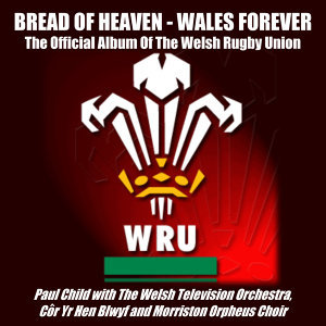 Bread Of Heaven - Wales Forever