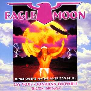 Eagle Moon - Songs On The Native American Flute