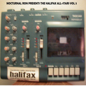 NOCTURNAL RON PRESENTS THE HALIFAX ALL-STARS VOL 3