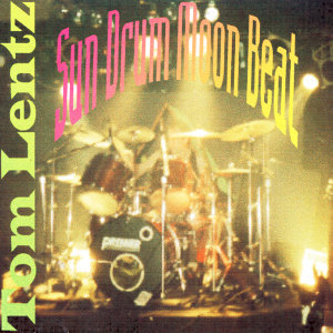 Tom Lentz: Sun Moon Beat