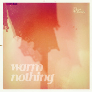 Warm Nothing