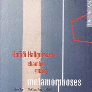 Hafliđi Hallgrímsson, Chamber Music: Metamorphoses