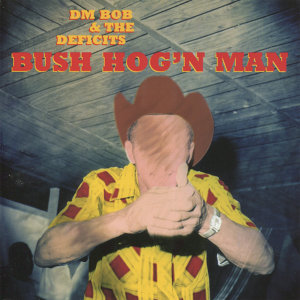Bush Hog'n Man