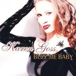 Karen Goss-Buzz Me Baby
