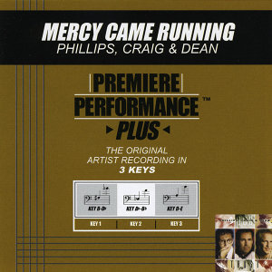 Mercy Came Running (Premiere Performance Plus Track)