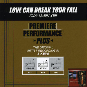 Love Can Break Your Fall (Premiere Performance Plus Track)