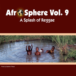 A Splash of Reggae - Afro Sphere Vol. 9