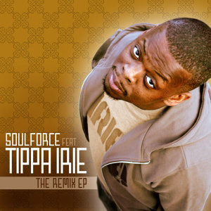 Soulforce Feat. Tippa Irie - The Remix Ep