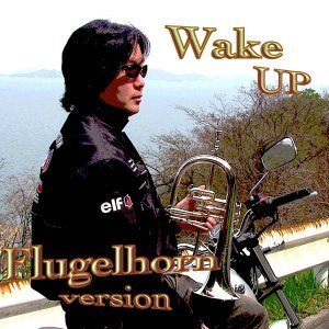 Wake up Flugelhorn version