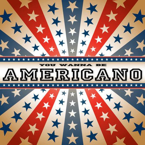 You Wanna Be Americano