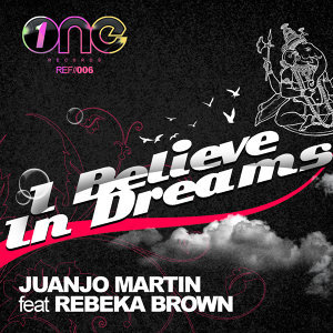 I Believe In Dreams (feat. Rebeka Brown)