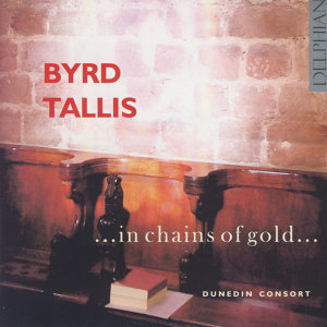 Byrd & Tallis: ...In Chains Of Gold...