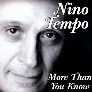 Nino Tempo  More Than You Know
