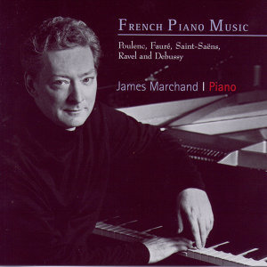 James Marchand Plays French Piano Music