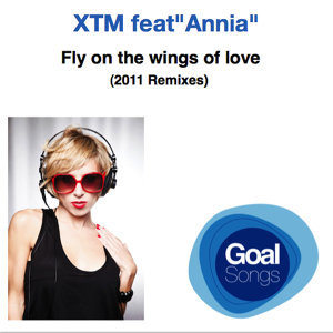 Fly on the Wings of Love (2011 Remixes) [feat. Annia]