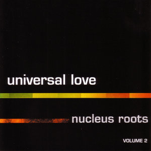 Universal Love Nucleus Roots (Vol. 2)