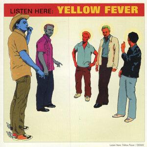 Listen Here:Yellow Fever