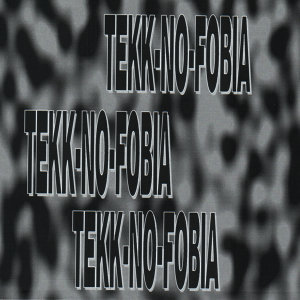 TEKK-NO-FOBIA MANIA