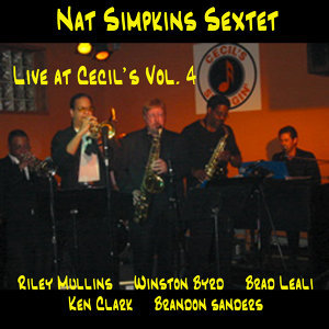 Nat Simpkins Sextet Live at Cecil's Vol. 4