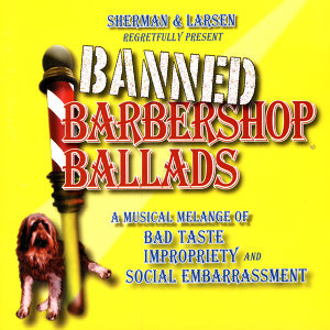 Banned Barbershop Ballads
