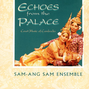 Echoes From The Palace: Music From The Cambodian Court