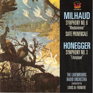 Honegger: Symphony No. 3 & Milhaud: Suite Provencale, Symphony No. 8
