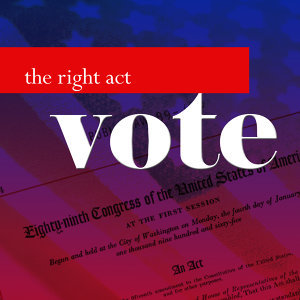 The Right Act: Vote