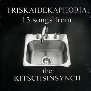 Triskaidekaphobia;13 songs from the Kitchsinsynch