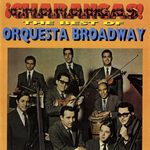 ¡Charangas! The Best Of Orquesta Broadway