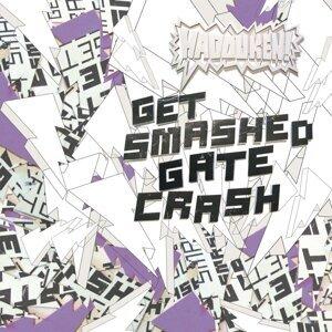 Get Smashed Gate Crash
