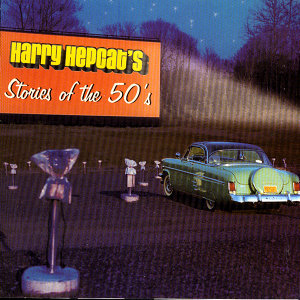 Harry Hepcat's Stories Of The 50's