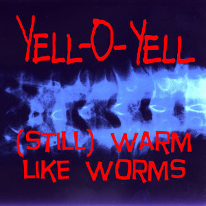 (Still) Warm Like Worms