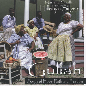 Gullah - Songs of the Hope, Faith and Freedom