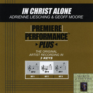 In Christ Alone (Premiere Performance Plus Track)