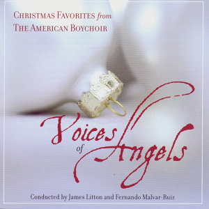 Voices of Angels - Christmas Favorites from the American Boychoir