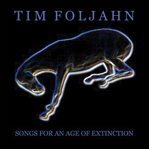 Songs for an Age of Extinction