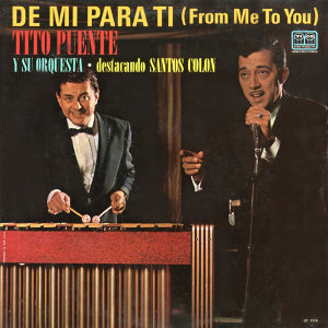 De Mi Para Ti (From Me to You) (Fania Original Remastered)