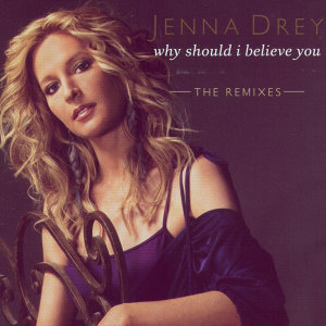 Why Should I Believe You - The Remixes
